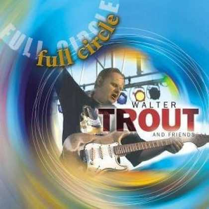 Bestselling Music (2006) - Full Circle by Walter Trout