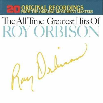 Bestselling Music (2006) - The All-Time Greatest Hits of Roy Orbison by Roy Orbison