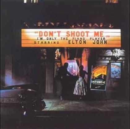 Bestselling Music (2006) - Don't Shoot Me I'm Only the Piano Player by Elton John