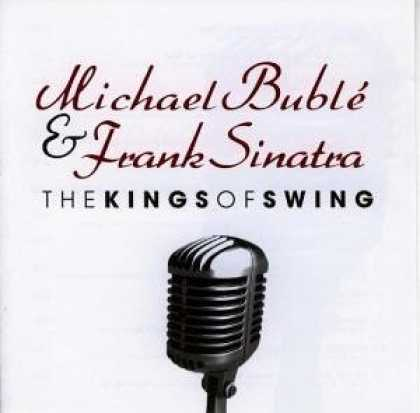 Bestselling Music (2006) - Kings of Swing by Michael Buble