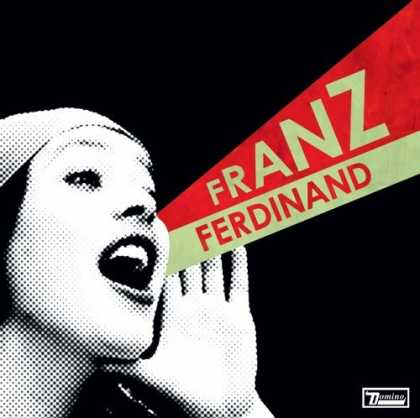 Bestselling Music (2006) - You Could Have It So Much Better by Franz Ferdinand