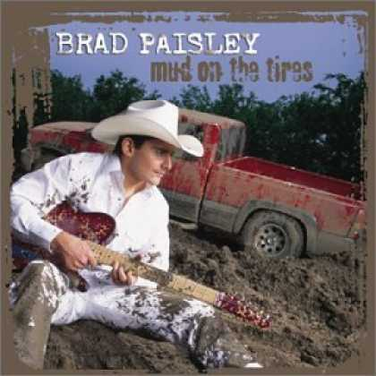 Bestselling Music (2006) - Mud on the Tires by Brad Paisley