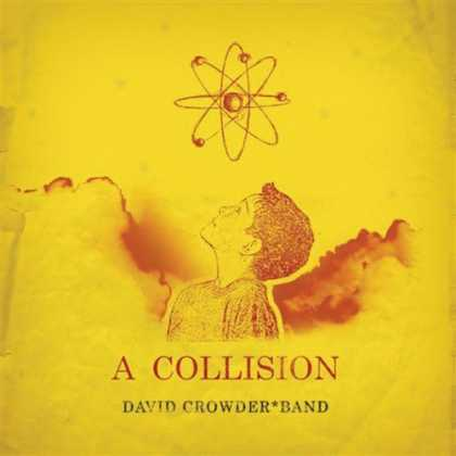 Bestselling Music (2006) - A Collision by David Crowder Band
