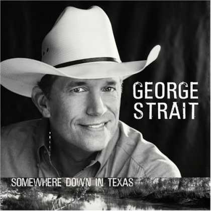 Bestselling Music (2006) - Somewhere Down in Texas by George Strait