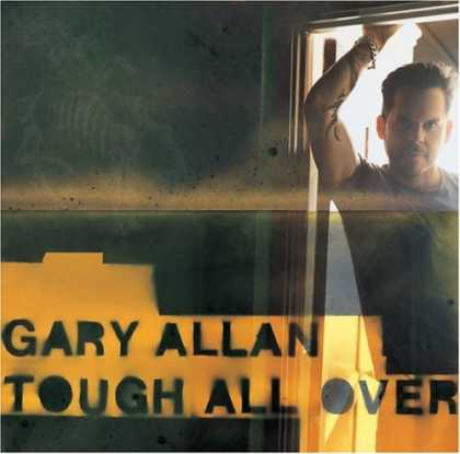 Bestselling Music (2006) - Tough All Over by Gary Allan