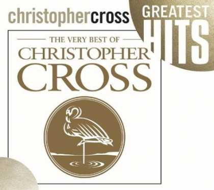Bestselling Music (2006) - The Very Best of Christopher Cross by Christopher Cross