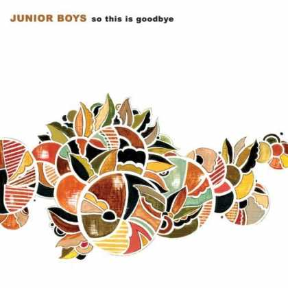 Bestselling Music (2006) - So This Is Goodbye by Junior Boys
