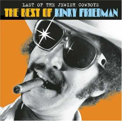 Bestselling Music (2006) - Last Of The Jewish Cowboys: The Best Of Kinky Friedman by Kinky Friedman