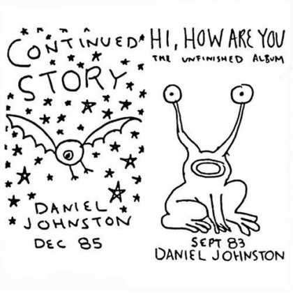 Bestselling Music (2006) - Continued Story/Hi, How Are You by Daniel Johnston