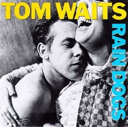 Bestselling Music (2006) - Rain Dogs by Tom Waits