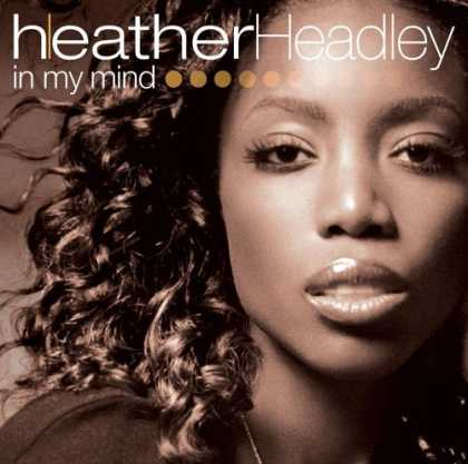 Bestselling Music (2006) - In My Mind by Heather Headley