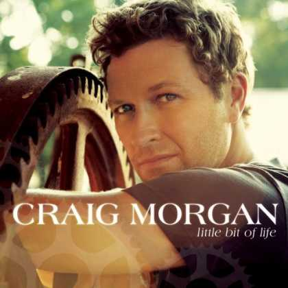 Bestselling Music (2006) - Little Bit of Life by Craig Morgan