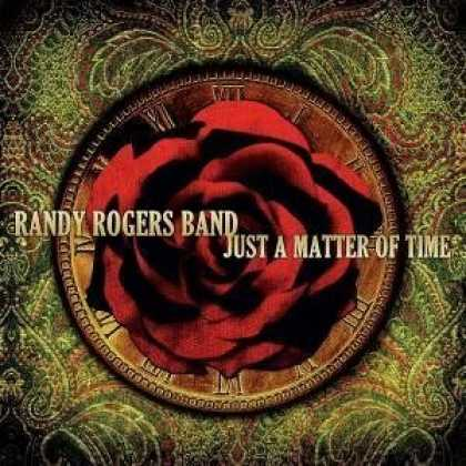 Bestselling Music (2006) - Just A Matter Of Time by Randy Rogers Band