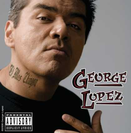 Bestselling Music (2006) - El Mas Chingon by George Lopez