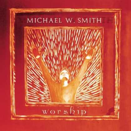 Bestselling Music (2006) - Worship by Michael W. Smith