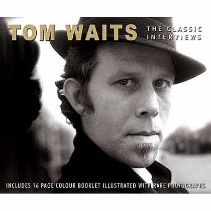 Bestselling Music (2006) - The Classic Interviews by Tom Waits