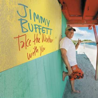 Bestselling Music (2006) - Take the Weather With You by Jimmy Buffett