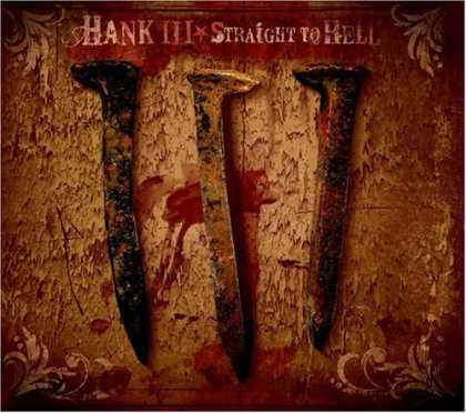Bestselling Music (2006) - Straight to Hell by Hank Williams III