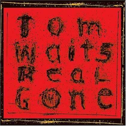 Bestselling Music (2006) - Real Gone by Tom Waits