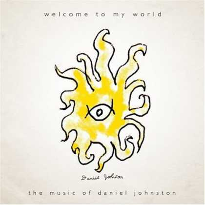 Bestselling Music (2006) - Welcome To My World by Daniel Johnston