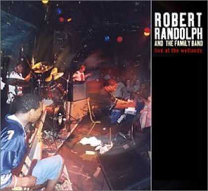Bestselling Music (2006) - Live at the Wetlands (Dig) by Robert Randolph & Family Band