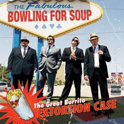Bestselling Music (2006) - Great Burrito Extortion Case by Bowling for Soup