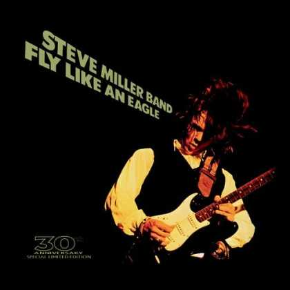 Bestselling Music (2006) - Fly Like an Eagle: 30th Anniversary by Steve Miller