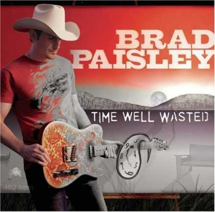 Bestselling Music (2006) - Time Well Wasted by Brad Paisley
