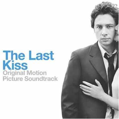 Bestselling Music (2006) - The Last Kiss by Original Soundtrack