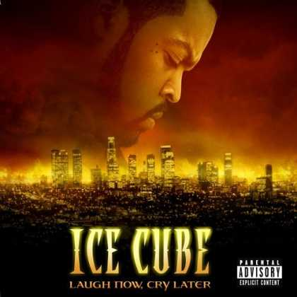Bestselling Music (2006) - Laugh Now, Cry Later by Ice Cube