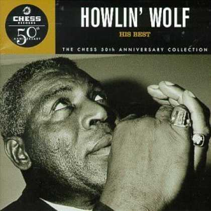 Bestselling Music (2006) - Howlin' Wolf: His Best (Chess 50th Anniversary Collection) by Howlin' Wolf