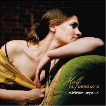 Bestselling Music (2006) - Half the Perfect World by Madeleine Peyroux