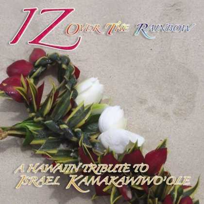 Bestselling Music (2006) - Iz Over the Rainbow: A Hawaiian Tribute Israel Kamakawiwo'ole by Various Artists