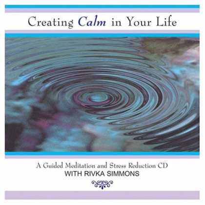 Bestselling Music (2006) - Creating Calm In Your Life: A Guided Meditation and Stress Reduction CD