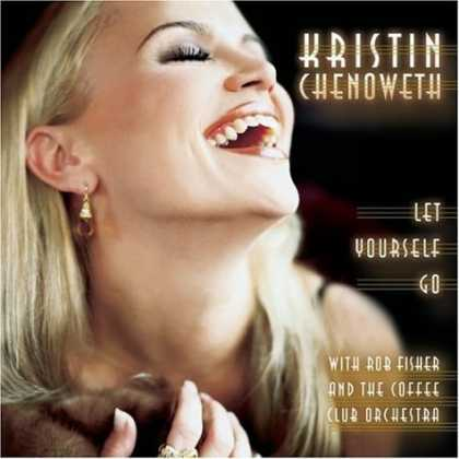 Bestselling Music (2006) - Let Yourself Go by Kristin Chenoweth
