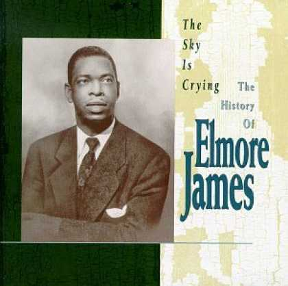 Bestselling Music (2006) - The Sky Is Crying: The History of Elmore James by Elmore James