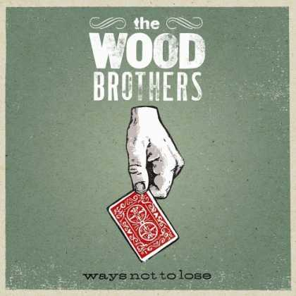 Bestselling Music (2006) - Ways Not to Lose by The Wood Brothers