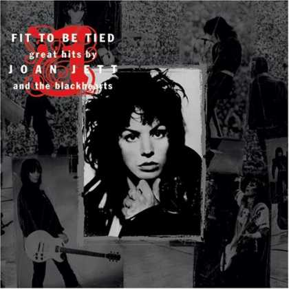 Bestselling Music (2006) - Fit to Be Tied: Great Hits by Joan Jett and the Blackhearts by Joan Jett and the