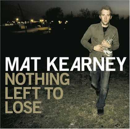 Bestselling Music (2006) - Nothing Left to Lose by Mat Kearney