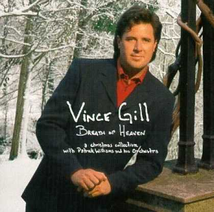 Bestselling Music (2006) - Breath Of Heaven: A Christmas Collection by Vince Gill & the Patrick Williams Or