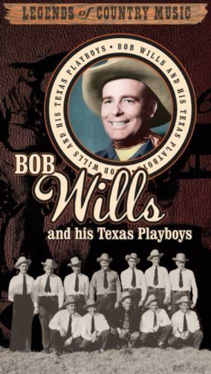 Bestselling Music (2006) - The Legends of Country Music by Bob Wills & His Texas Playboys