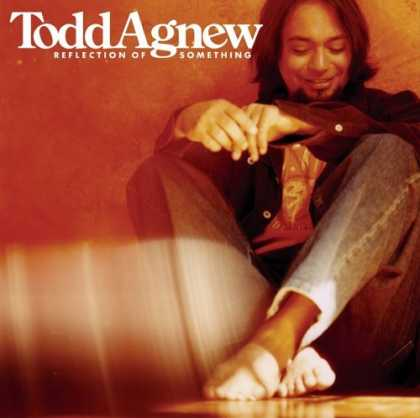 Bestselling Music (2006) - Reflection of Something by Todd Agnew