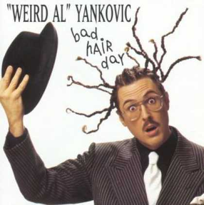 "Bestselling Music (2006) - Bad Hair Day by ""Weird Al"" Yankovic"