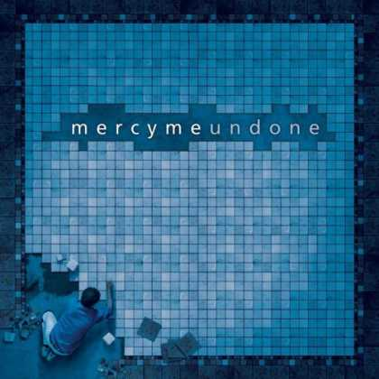 Bestselling Music (2006) - Undone by MercyMe