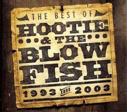 Bestselling Music (2006) - The Best of Hootie & the Blowfish (1993 Thru 2003) by Hootie & the Blowfish