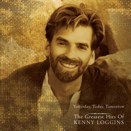 Bestselling Music (2006) - Yesterday, Today, Tomorrow the Greatest Hits of Kenny Loggins by Kenny Loggins