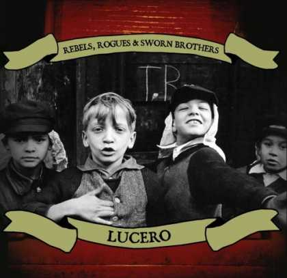Bestselling Music (2006) - Rebels, Rogues & Sworn Brothers by Lucero