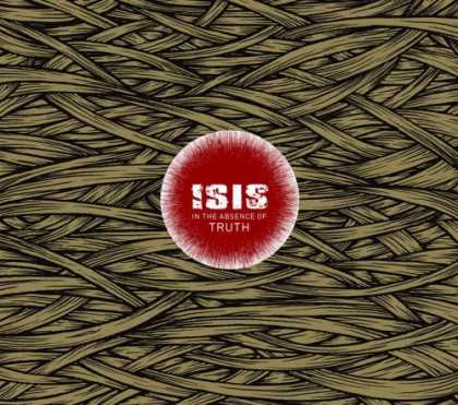 Bestselling Music (2006) - In The Absence Of Truth by Isis