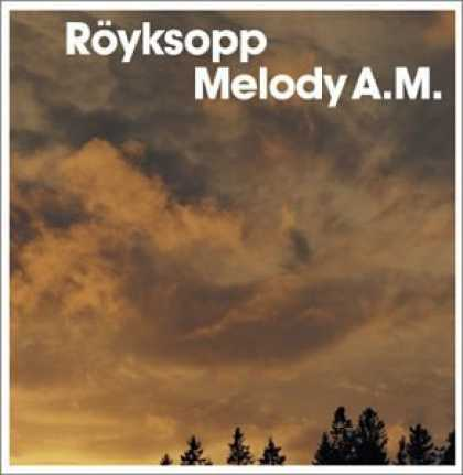 Bestselling Music (2006) - Melody A.M. by Royksopp