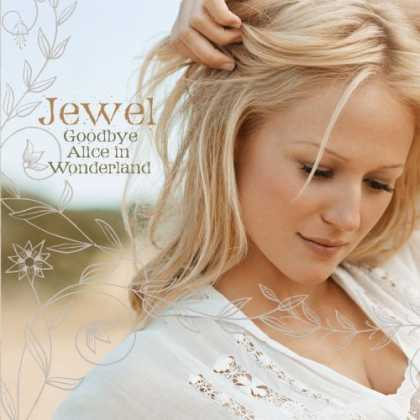 Bestselling Music (2006) - Goodbye Alice in Wonderland by Jewel